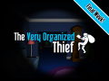 The Very Organized Thief - Kickstarter Final Week