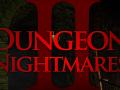 Latest Developments on Dungeon Nightmares II