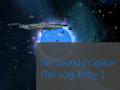 No Sound in Space Dev Log Entry 1