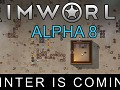 RimWorld Alpha 8 - Winter is Coming released