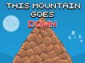 This Mountain Goes Down - Today!