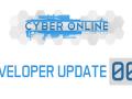 Cyber Online ► Developer Update #3