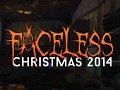 Faceless ~ Christmas Day 2014 Update