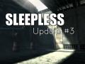 Sleepless - Update #03