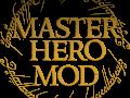 MasterHero Mod 2.0 Coming Soon