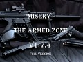 "Misery : The Armed Zone v1.7.4 ""Full Version"""