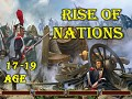 Rise of Nations 17 -19 AGE