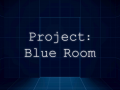 Difficulty in Project:Blue Room