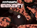 Systematic Immunity up on Greenlight