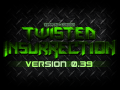 Twisted Insurrection 0.39 Released!