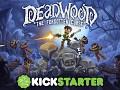 Deadwood now on Kickstarter!