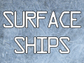 Surface Ships