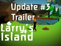 Larry's Island - Blog #3: little trailer!