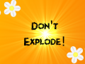Don't Explode Released!