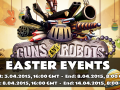 Guns and Robots celebrates Easter with a New Event