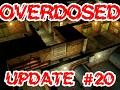 Overdosed Update #20