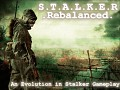 Stalker Rebalanced v1.2 Progress Report 150417