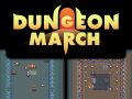 Dungeon March - Playable Test Build Out Now!