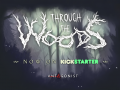 Through the Woods is now on Kickstarter!