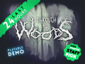 Through the Woods - 24 hours left on Kickstarter and a new video update!