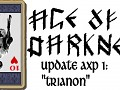 "Age of Darkness update pack, AXP1 ""Trianon"""