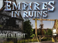 Empires in Ruins - A bit of history