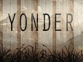 Yonder - A New Addition and Update News!