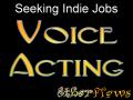 Seeking Indie Jobs :  Voice Acting