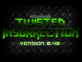 Twisted Insurrection 0.40 Released