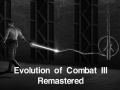 Evolution of Combat III Remastered Release