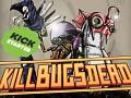 Kill Bugs Dead - Kickstarter & Greenlight Campaign