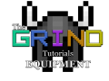The Grind Tutorial I: Equipment