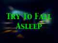 """The second trailer for """"Try To Fall Asleep"""""""