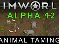 RimWorld Alpha 12 - Animal Taming released