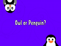 Owl or Penguin? is out now!