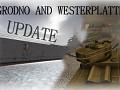 Grodno & Westerplatte Update
