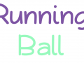 """""""Running Ball"""" release"""