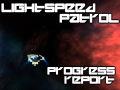 Lightspeed Patrol - Progress Report