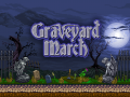 Graveyard March Update#7 Polish, polish, polish!