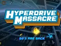 Hyperdrive Massacre blasts its way to Steam October 12th