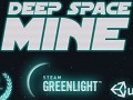 Deep Space Mine is on Steam Greenlight!