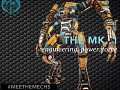 Here's the MK. 1: Time to #MeetTheMechs