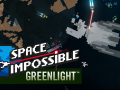 Space Impossible Greenlight - Please Vote Now !