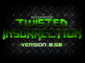 Development on Twisted Insurrection 0.50 Begins