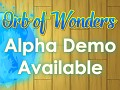Orb of Wonders Alpha Demo Available!