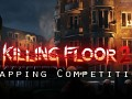 GRINDHOUSE Killing Floor 2 Mapping Competition Wave 2