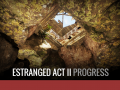 Estranged Act II Progress