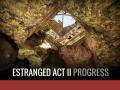 Estranged Act II Progress