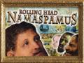 Rolling Head Namaspamus is out!