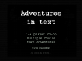 Adventures in Text out soon!